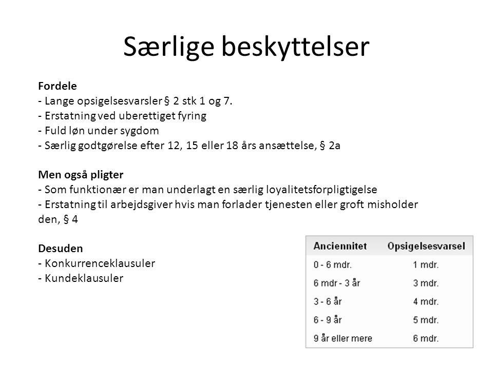 Særlige beskyttelser Fordele - Lange opsigelsesvarsler § 2 stk 1 og 7.