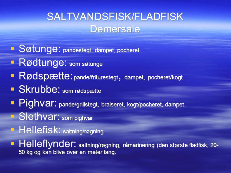 SALTVANDSFISK/FLADFISK Demersale