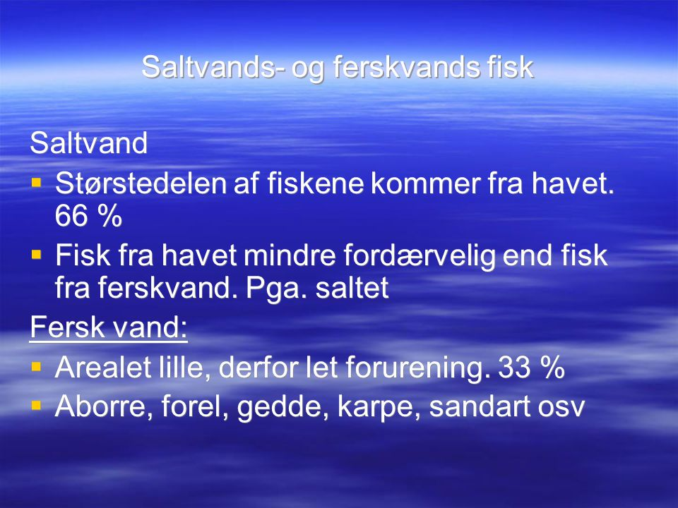 Saltvands- og ferskvands fisk
