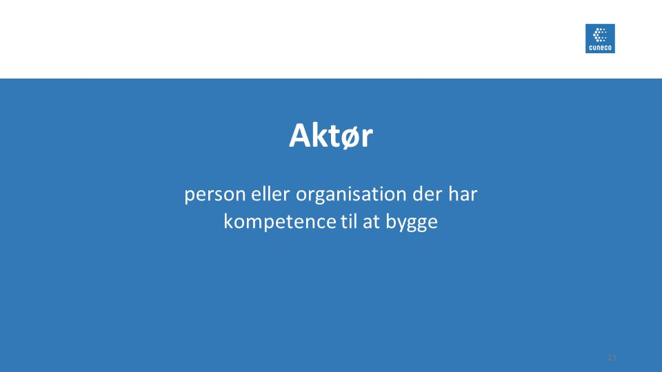 person eller organisation der har kompetence til at bygge