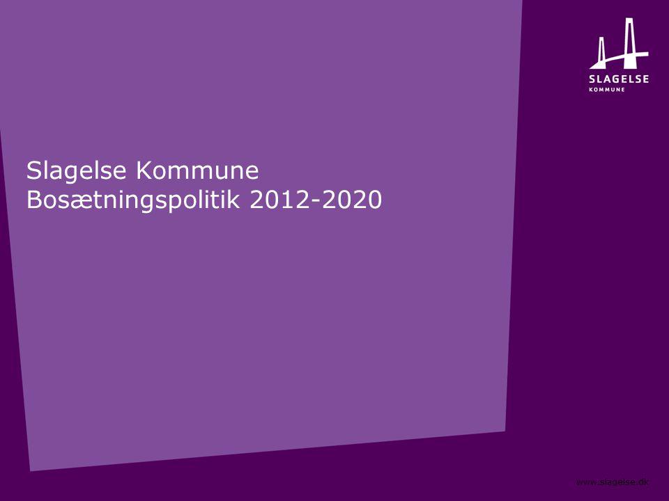 Slagelse Kommune Bosætningspolitik 2012-2020