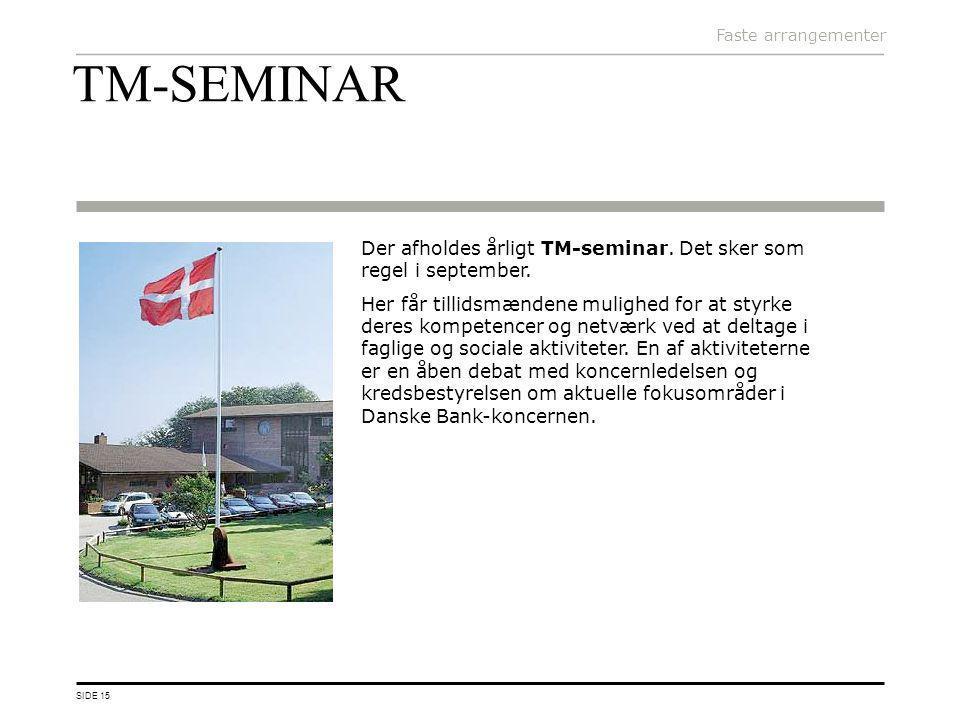Faste arrangementer TM-SEMINAR. Der afholdes årligt TM-seminar. Det sker som regel i september.