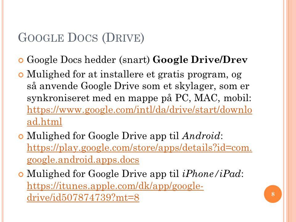 Google Docs (Drive) Google Docs hedder (snart) Google Drive/Drev