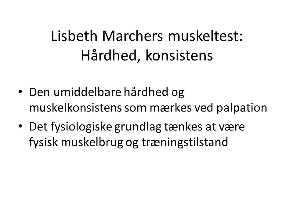 Lisbeth Marchers muskeltest: Hårdhed, konsistens