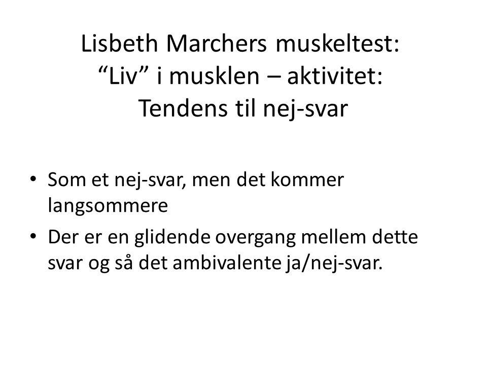 Lisbeth Marchers muskeltest: Liv i musklen – aktivitet: Tendens til nej-svar