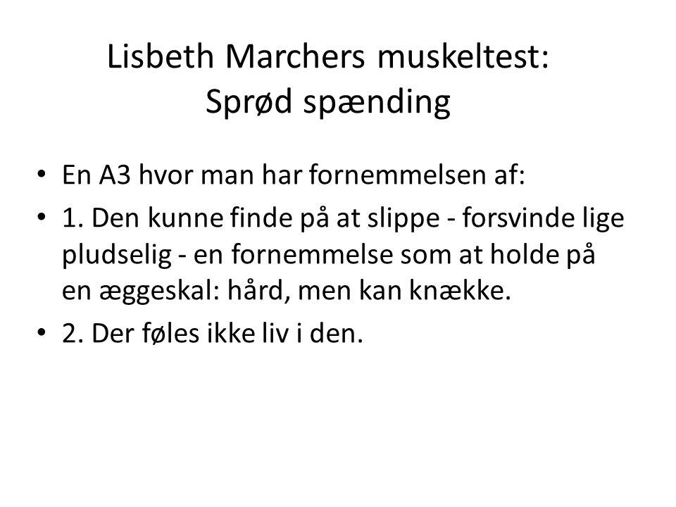 Lisbeth Marchers muskeltest: Sprød spænding