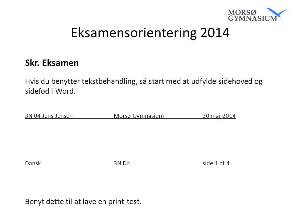 Eksamensorientering 2014 Skr. Eksamen