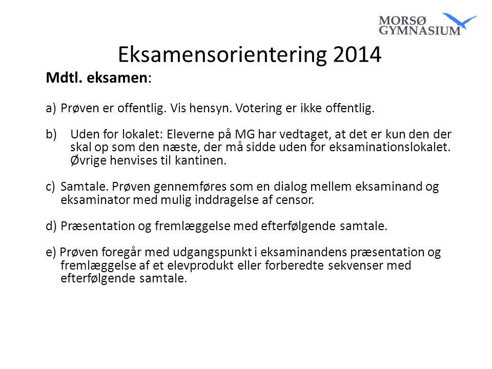 Eksamensorientering 2014 Mdtl. eksamen: