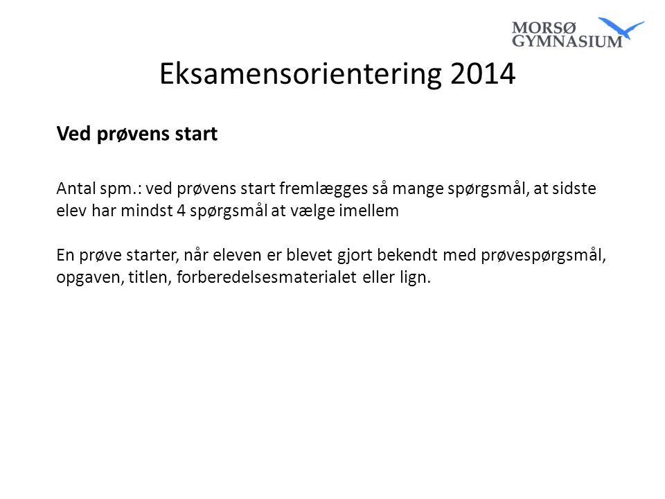 Eksamensorientering 2014 Ved prøvens start