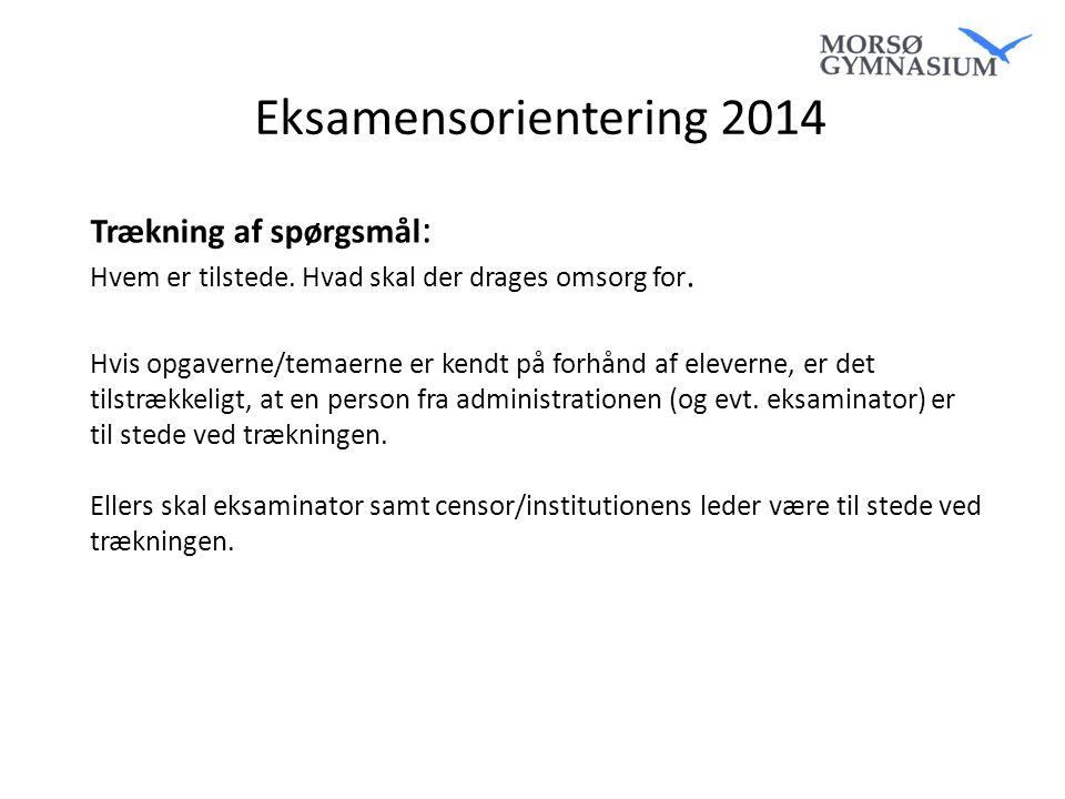 Eksamensorientering 2014 Trækning af spørgsmål: