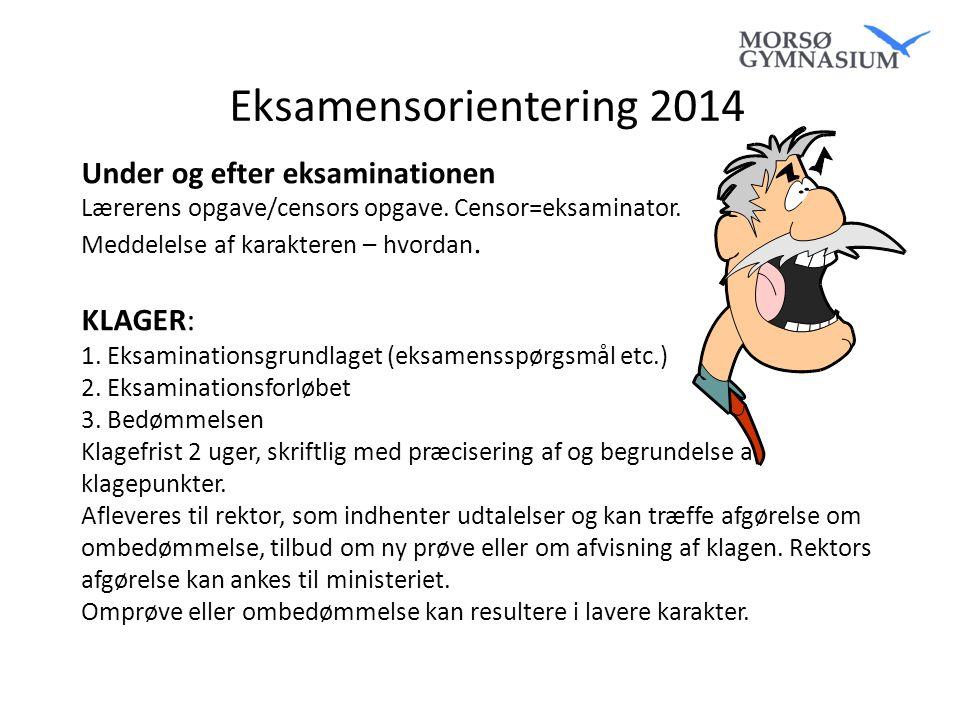 Eksamensorientering 2014 Under og efter eksaminationen KLAGER: