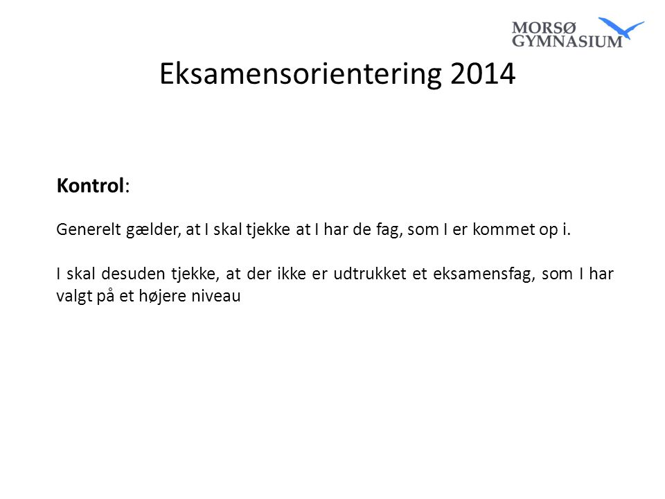 Eksamensorientering 2014 Kontrol: