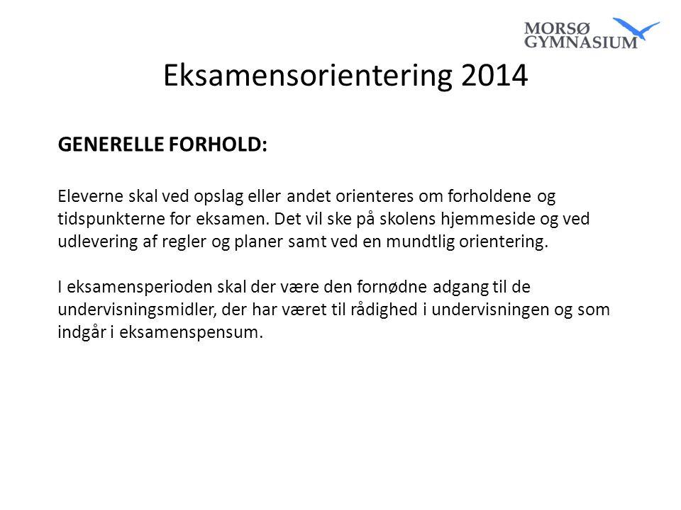 Eksamensorientering 2014 GENERELLE FORHOLD: