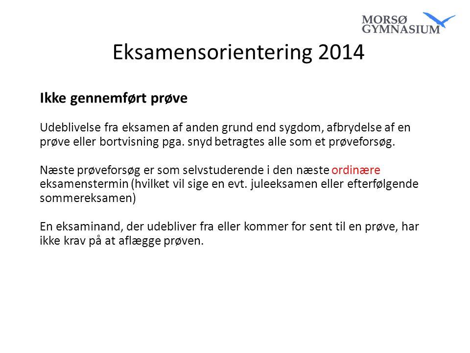 Eksamensorientering 2014 Ikke gennemført prøve