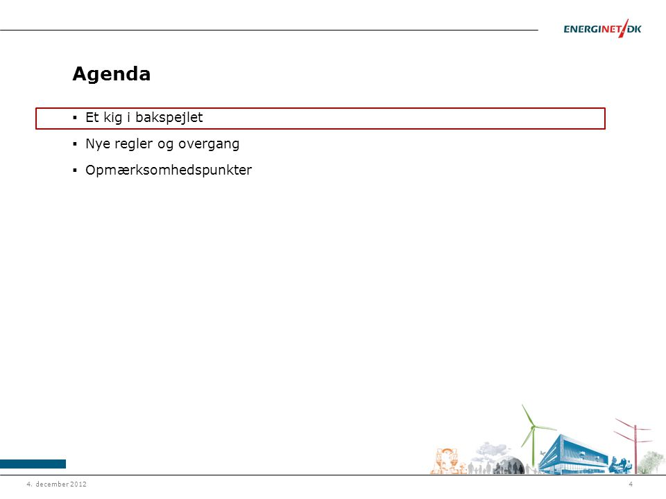 Agenda Et kig i bakspejlet Nye regler og overgang Opmærksomhedspunkter