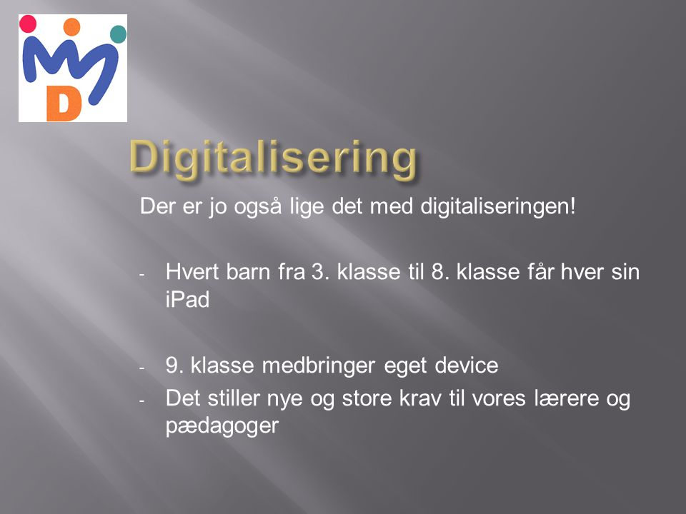 Digitalisering Der er jo også lige det med digitaliseringen!