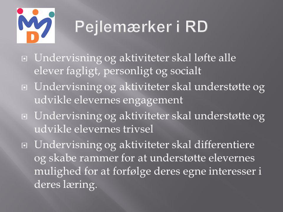 Pejlemærker i RD Undervisning og aktiviteter skal løfte alle elever fagligt, personligt og socialt.