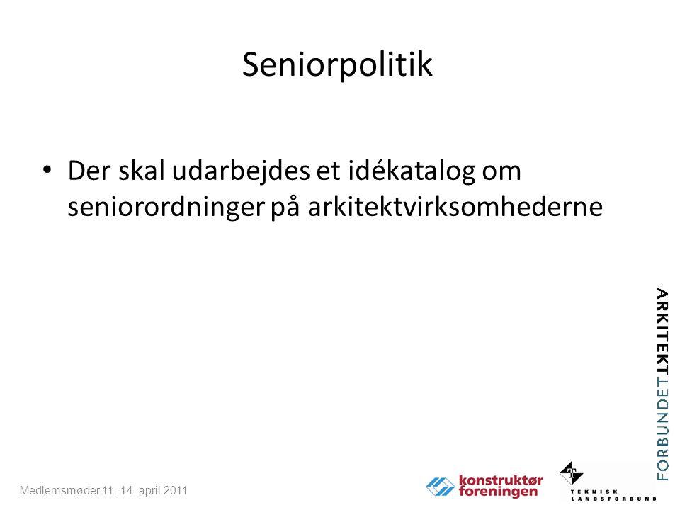 Seniorpolitik Der skal udarbejdes et idékatalog om seniorordninger på arkitektvirksomhederne