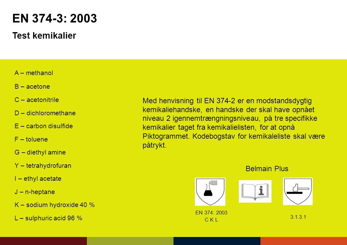 EN 374-3: 2003 Test kemikalier. A – methanol. B – acetone. C – acetonitrile. D – dichloromethane.