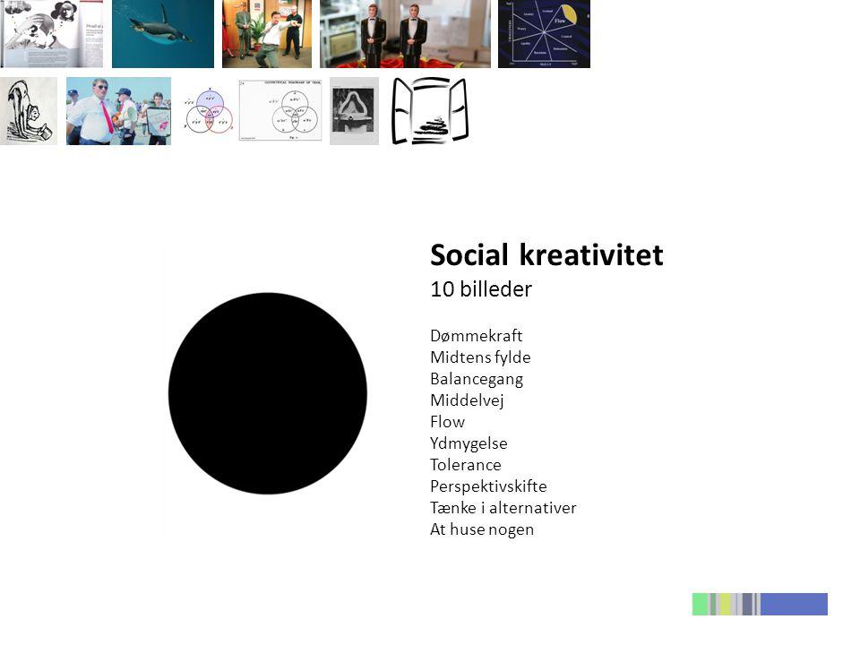 Social kreativitet 10 billeder Dømmekraft Midtens fylde Balancegang