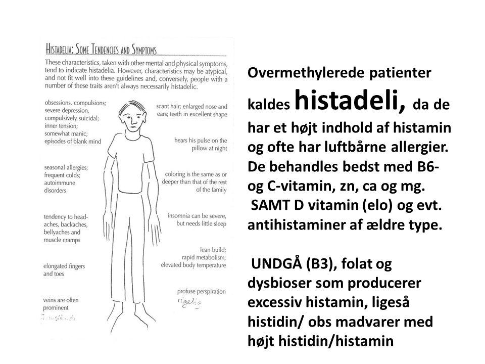 Overmethylerede patienter kaldes histadeli, da de har et højt indhold af histamin og ofte har luftbårne allergier. De behandles bedst med B6- og C-vitamin, zn, ca og mg.