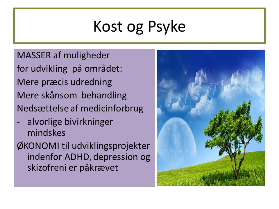 Kost og Psyke MASSER af muligheder for udvikling på området: