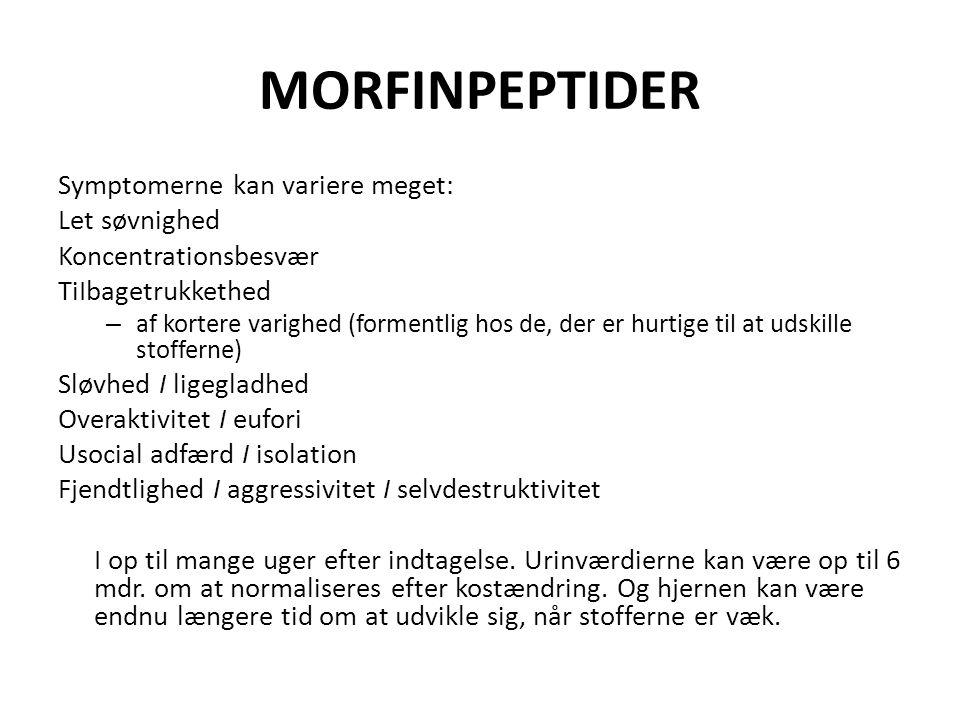 MORFINPEPTIDER Symptomerne kan variere meget: Let søvnighed