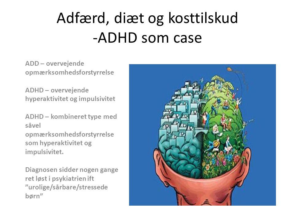 Adfærd, diæt og kosttilskud -ADHD som case