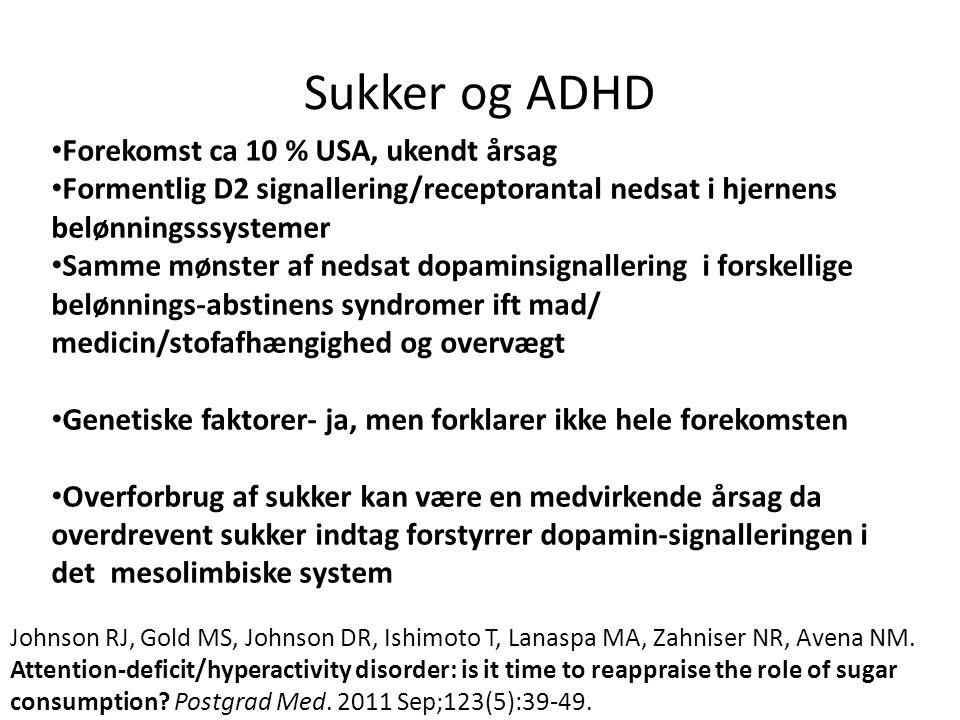 Sukker og ADHD Forekomst ca 10 % USA, ukendt årsag