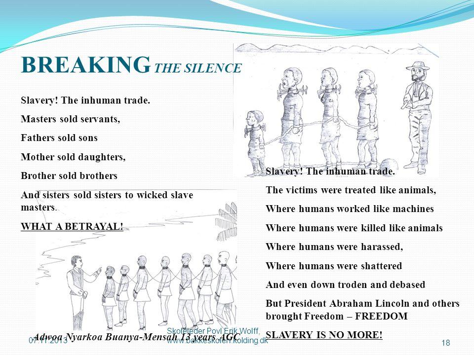 BREAKING THE SILENCE Slavery! The inhuman trade.