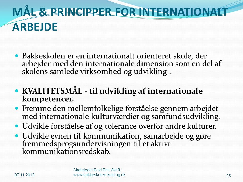 MÅL & PRINCIPPER FOR INTERNATIONALT ARBEJDE
