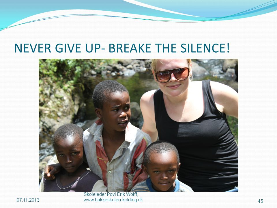 NEVER GIVE UP- BREAKE THE SILENCE!