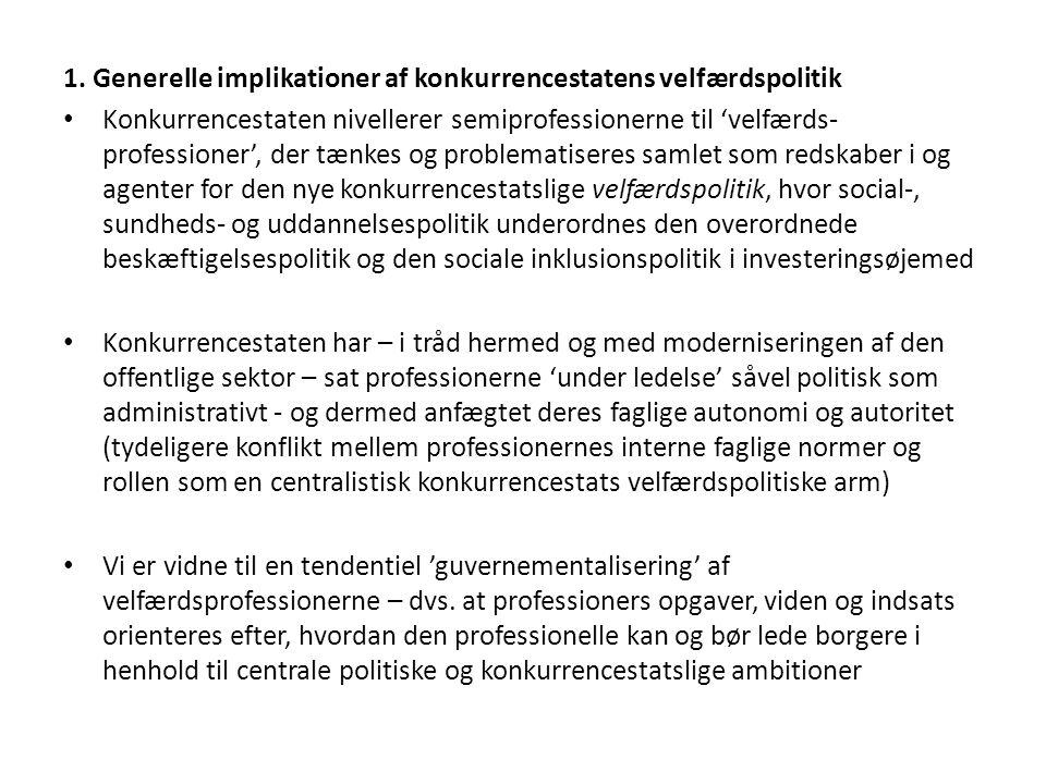 1. Generelle implikationer af konkurrencestatens velfærdspolitik