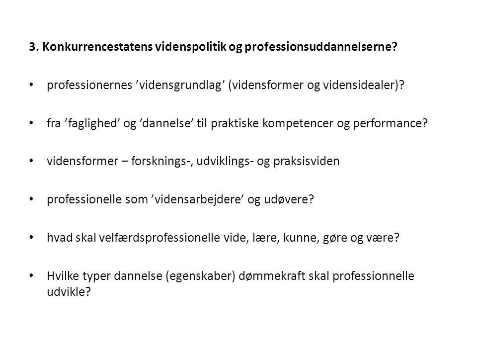 3. Konkurrencestatens videnspolitik og professionsuddannelserne