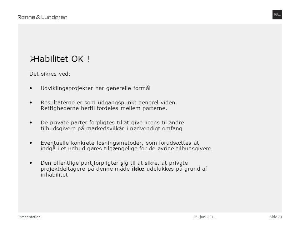 Habilitet OK ! Det sikres ved: