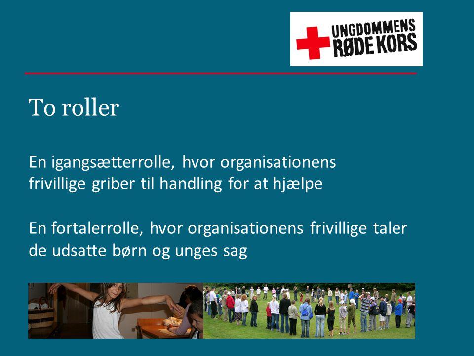 To roller En igangsætterrolle, hvor organisationens