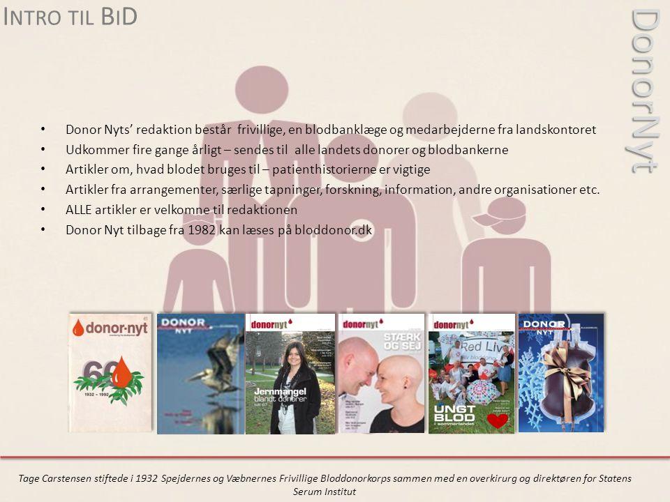 Intro til BiD DonorNyt. Donor Nyts' redaktion består frivillige, en blodbanklæge og medarbejderne fra landskontoret.