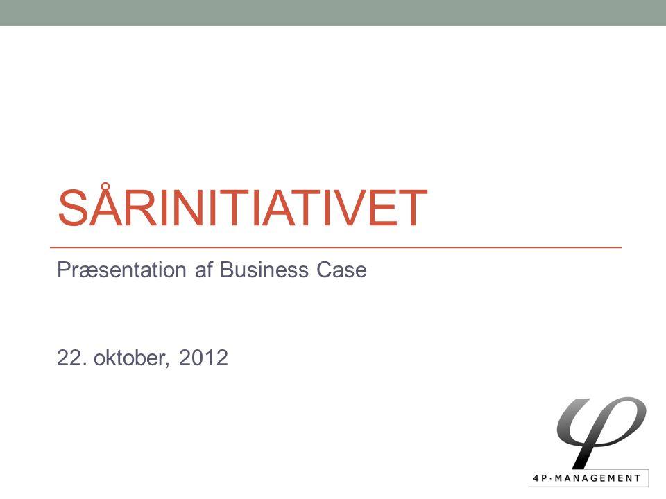 Præsentation af Business Case 22. oktober, 2012
