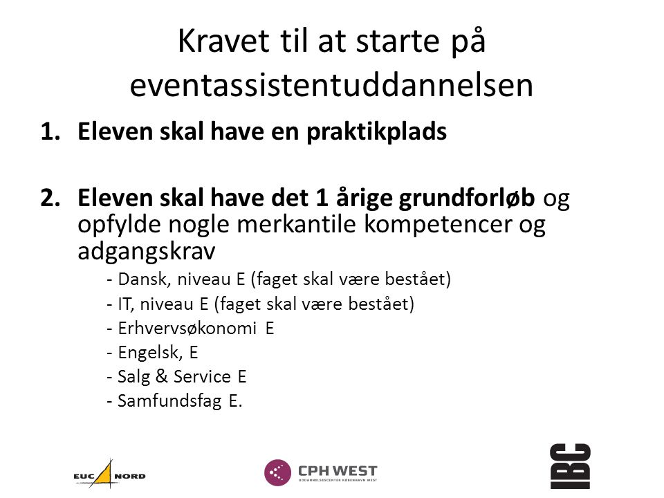 Kravet til at starte på eventassistentuddannelsen