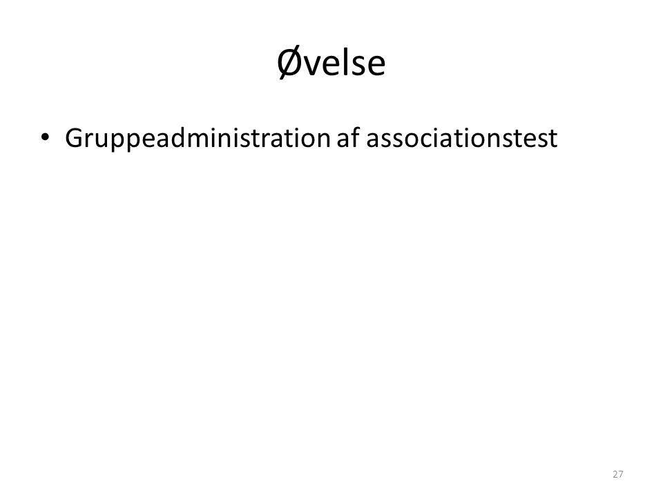 Øvelse Gruppeadministration af associationstest