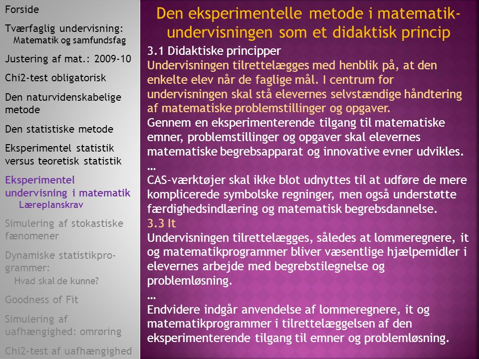 Forside Tværfaglig undervisning: Matematik og samfundsfag. Justering af mat.: 2009-10. Chi2-test obligatorisk.