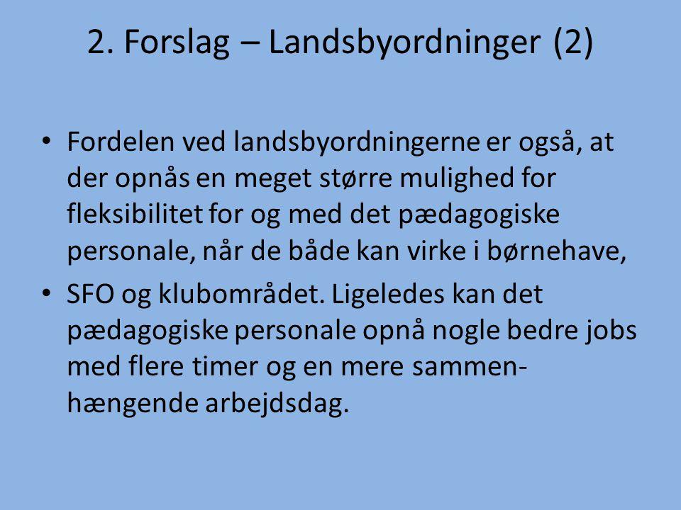 2. Forslag – Landsbyordninger (2)