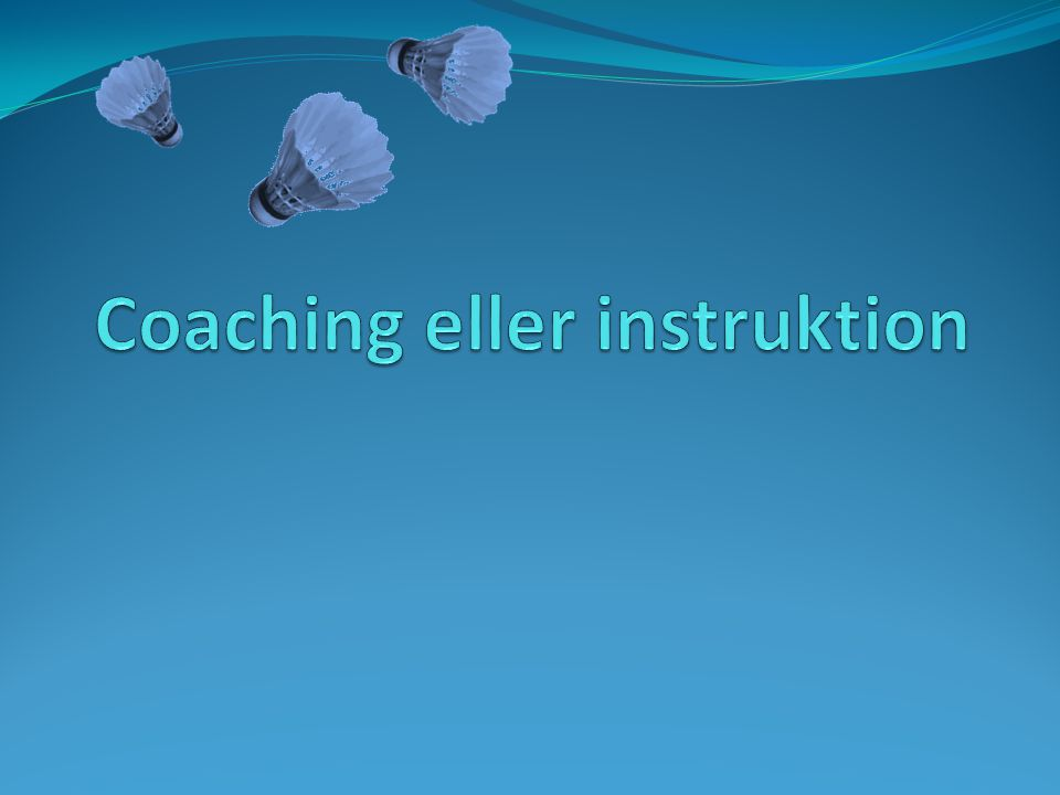Coaching eller instruktion