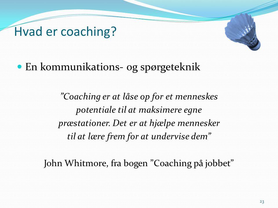 Hvad er coaching En kommunikations- og spørgeteknik