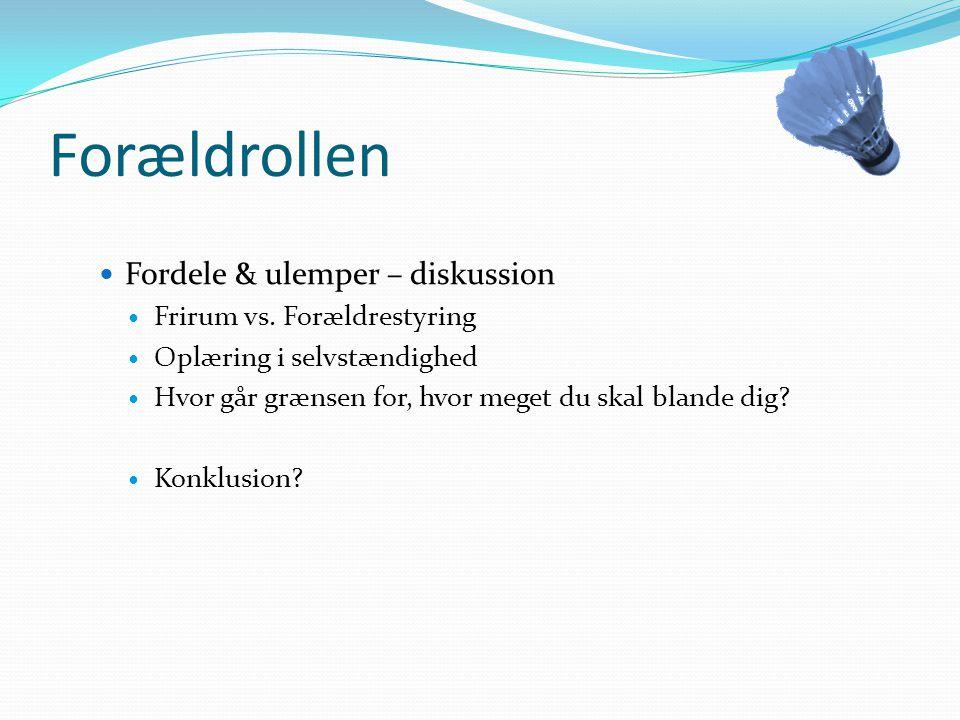Forældrollen Fordele & ulemper – diskussion Frirum vs. Forældrestyring