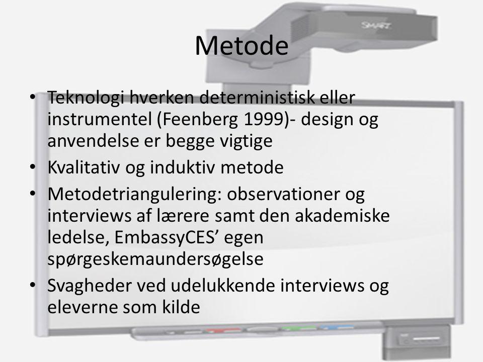 Metode Teknologi hverken deterministisk eller instrumentel (Feenberg 1999)- design og anvendelse er begge vigtige.
