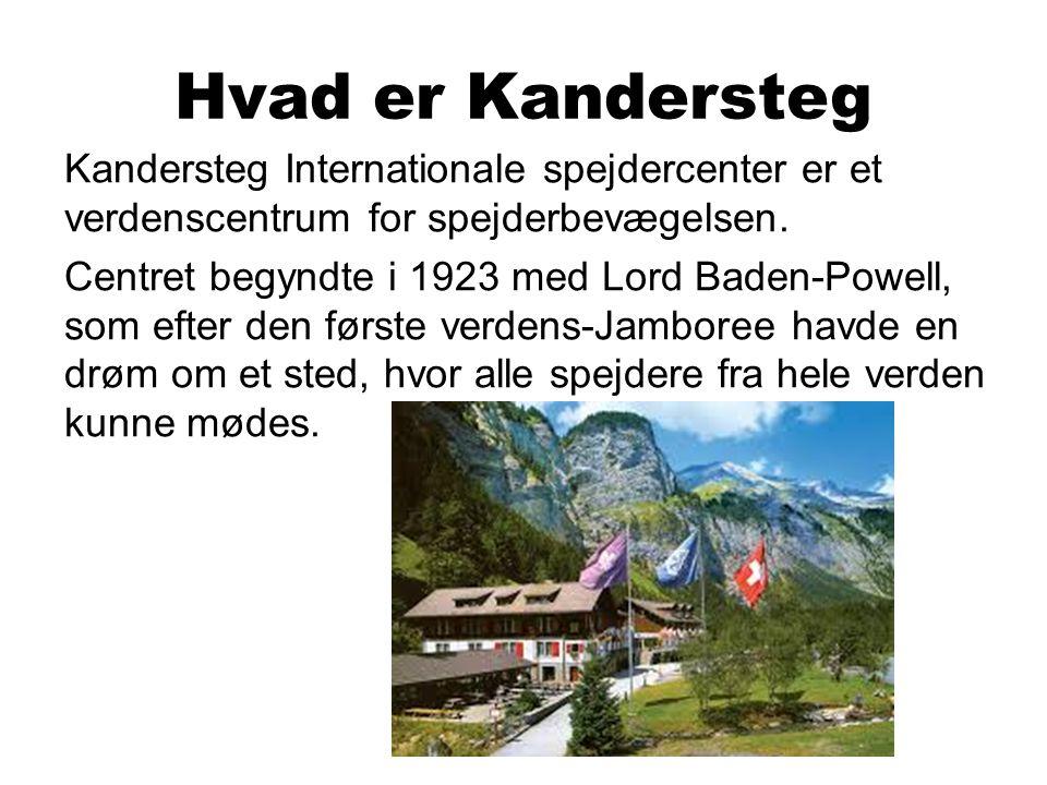 Hvad er Kandersteg Kandersteg Internationale spejdercenter er et verdenscentrum for spejderbevægelsen.