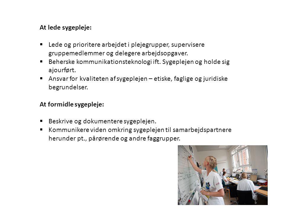 At lede sygepleje: Lede og prioritere arbejdet i plejegrupper, supervisere gruppemedlemmer og delegere arbejdsopgaver.