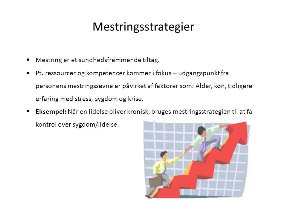 Mestringsstrategier Mestring er et sundhedsfremmende tiltag.