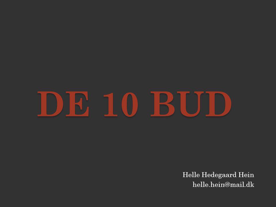 De 10 bud Helle Hedegaard Hein helle.hein@mail.dk